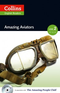 Collins English Readers - Amazing Aviators