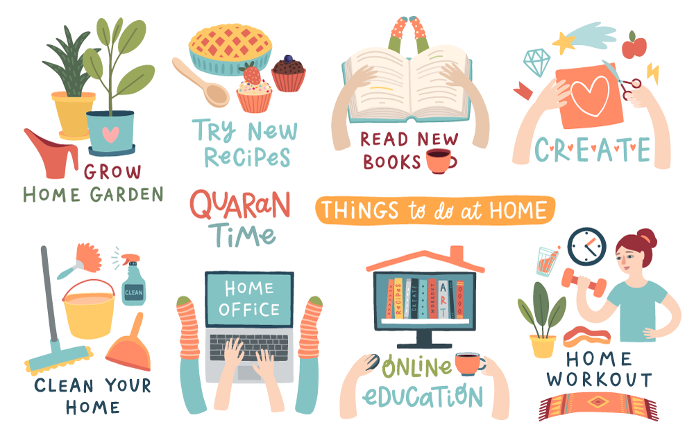Illustrations of things to do in lockdown at home:  Grow Home Garden Try New Recipes Read New Books Create Clean your Home Home Office Online education Home Workout